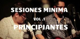 Sesiones Minima vol. 1: Principiantes