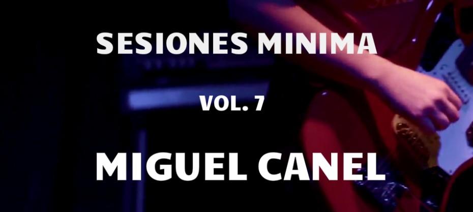 Sesiones Minima vol. 7: Canel