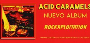 Acid Caramels presenta Rockxploitation